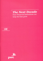 The Next Decade: How Financial Institutions can help the East grow